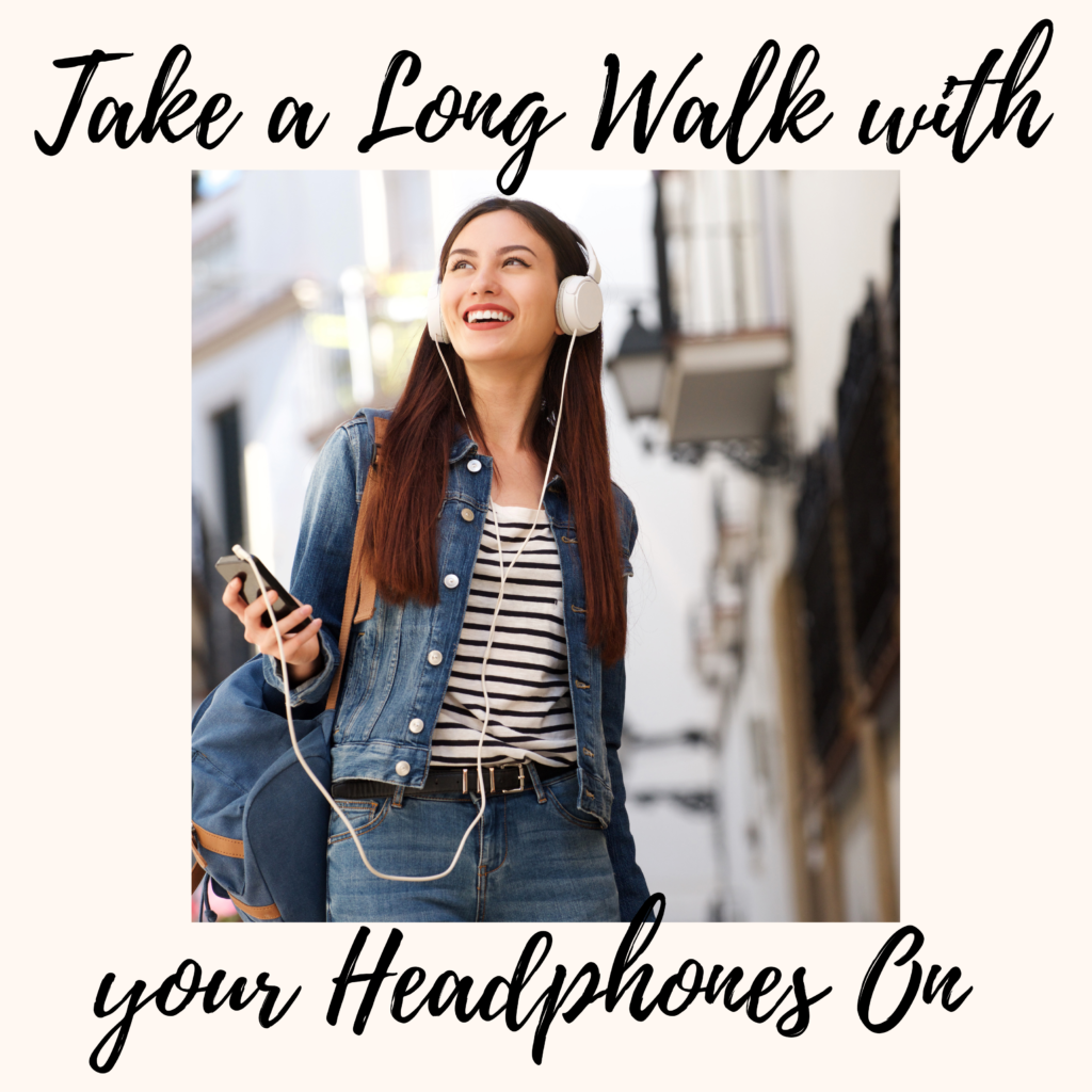 Take a Long Walk with Your Headphones On